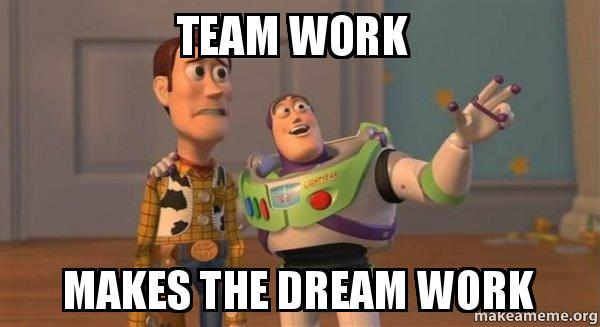team work makes the dream work buzz and woody toy story meme