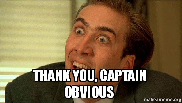THANK YOU, CAPTAIN OBVIOUS - Sarcastic Nicholas Cage ...