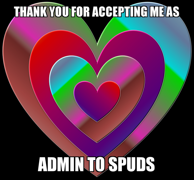 Thank You For Accepting Me As Admin To Spuds Make A Meme