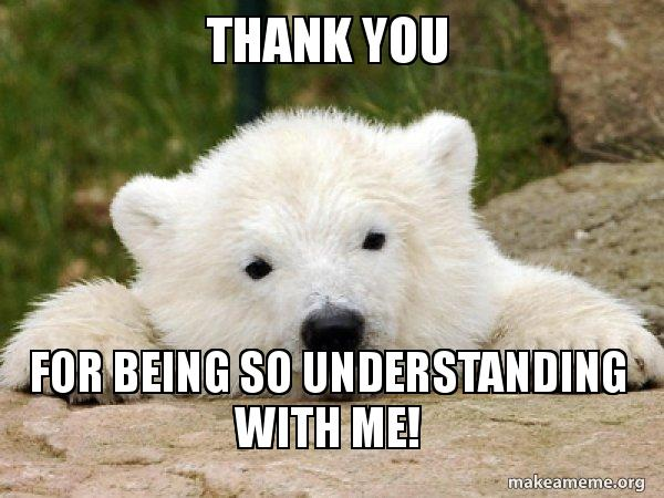 thank you for kp3cs4 thank you for being so understanding with me! popular opinion bear
