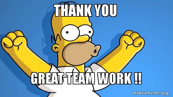 Thanks For The Great Work : Thank you great team work happy homer make a meme
