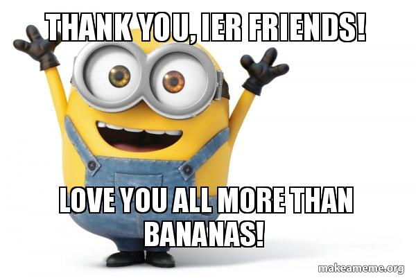 Thank You Ier Friends Love You All More Than Bananas Merry