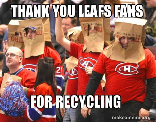 Thank You Leafs Fans For Recycling Recycled Leaf Fan Paper Bags Make A Meme