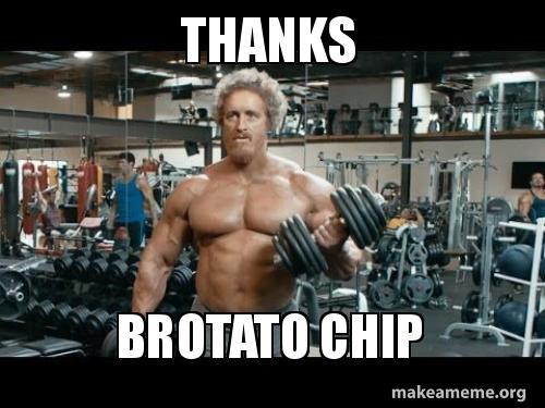 Thanks Brotato Chip Make A Meme