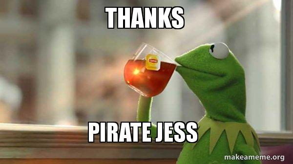 Thanks pirate Jess - Kermit Drinking Tea   Make a Meme