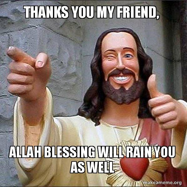 Image result for blessings for you my friend meme