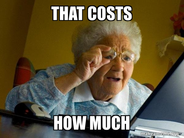 that costs how much - Internet Grandma | Make a Meme