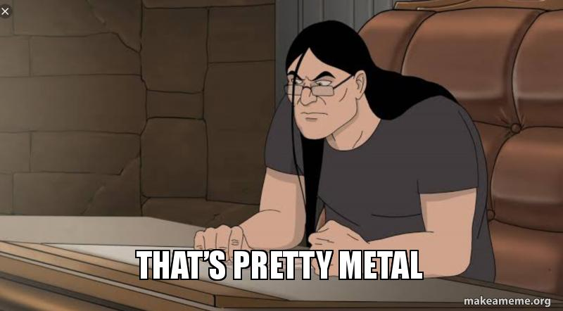 thats-pretty-metal.jpg