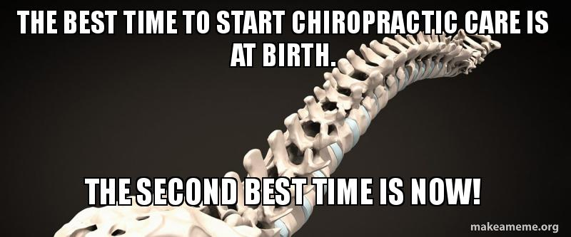 The best time to start Chiropractic care is at birth. The second ...