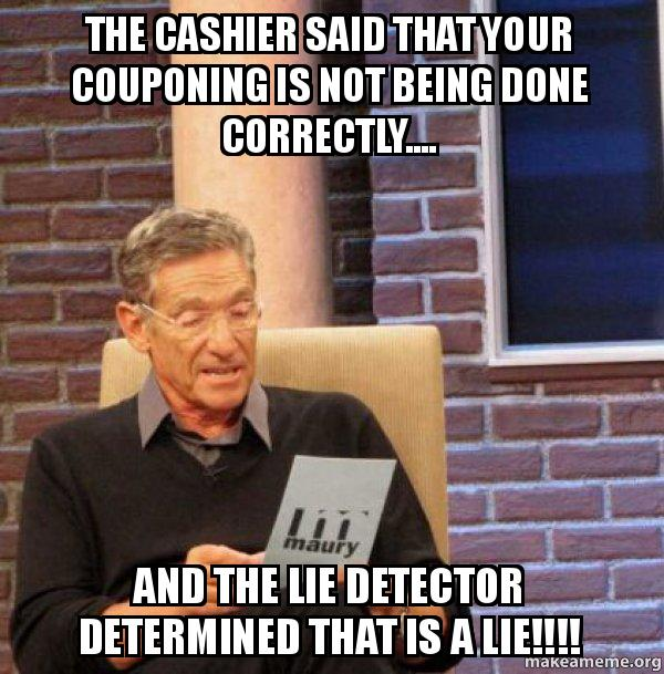 the cashier said ylq6x7 the cashier said that your couponing is not being done correctly,Couponing Meme