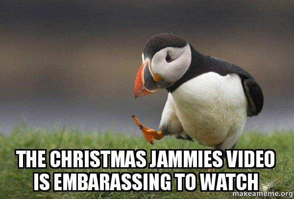 The Christmas Jammies Video Is Embarassing To Watch Make A Meme