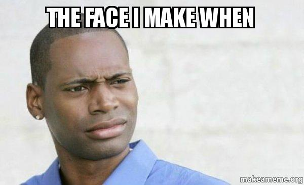 confused face Blank Template - Imgflip