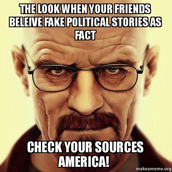 The Look When Your Friends Beleive Fake Political Stories As Fact