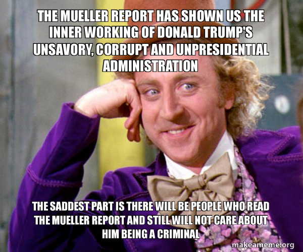 The Mueller report has shown us the inner working of Donald ...