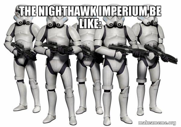 The Nighthawk Imperium Memes