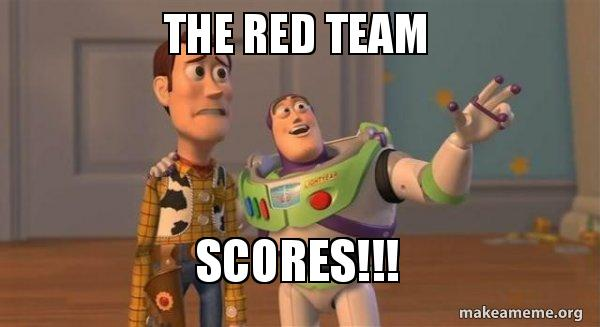 the red team neum7s the red team scores!!! buzz and woody (toy story) meme make a meme