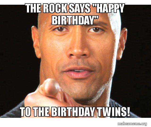 "The Rock Says ""HAPPY BIRTHDAY"" To The Birthday Twins"