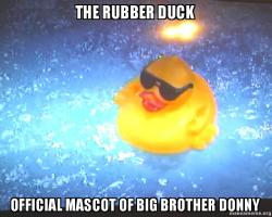 The Rubber Duck Official Mascot Of Big Brother Donny