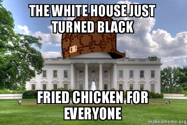 the white house just turned black fried chicken for