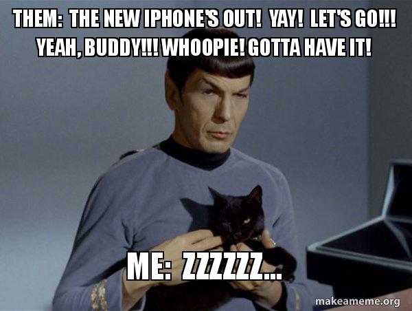 Them The New Iphone S Out Yay Let S Go Yeah Buddy Whoopie Gotta Have It Me Zzzzzz Spock And Cat Meme Make A Meme Red lips meme【doki doki literature club】. make a meme org
