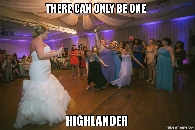 There can only be one Highlander - | Make a Meme