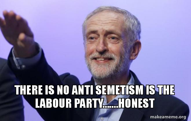 There Is No Anti Semetism Is The Labour Party Honest Make