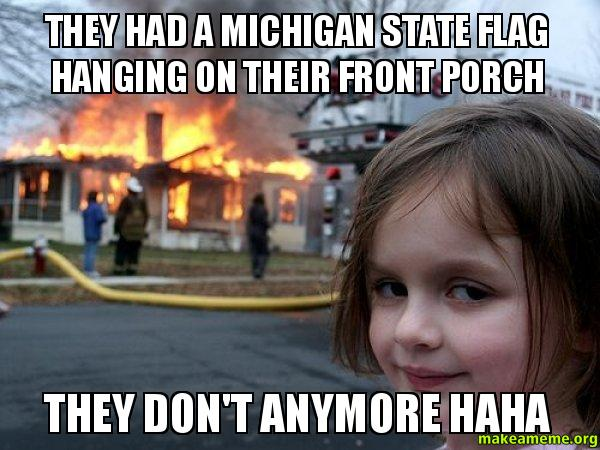 they had a they had a michigan state flag hanging on their front porch they