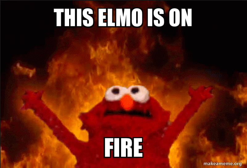 This Elmo Is On Fire Elmo Make A Meme