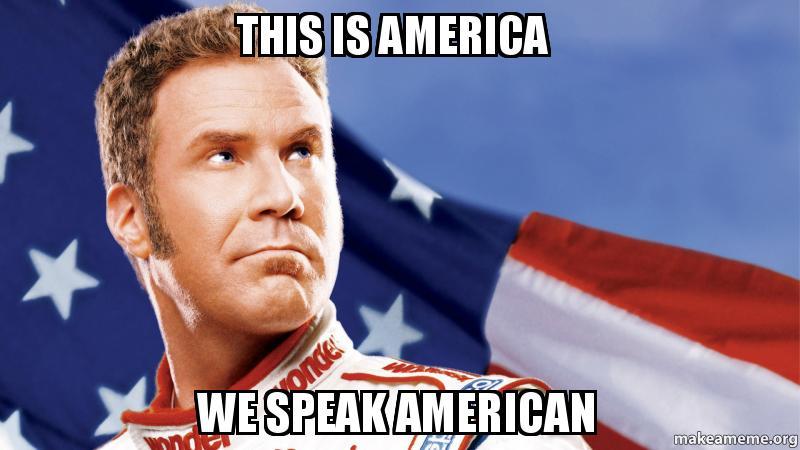 Resultado de imagen para speak american meme