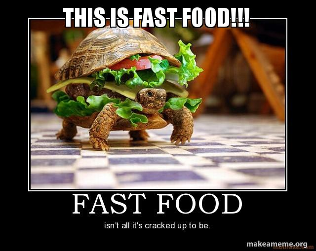 This Is Fast Food Make A Meme
