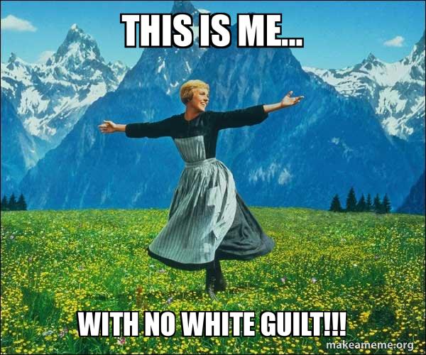Image result for no white guilt