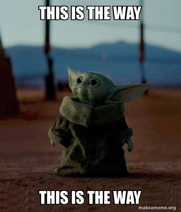 this is the way this is the way - Baby Yoda | Make a Meme