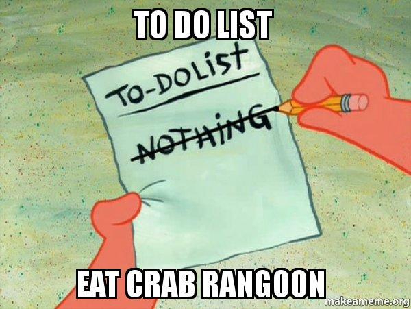 To Do List Eat Crab Rangoon To Do List Make A Meme