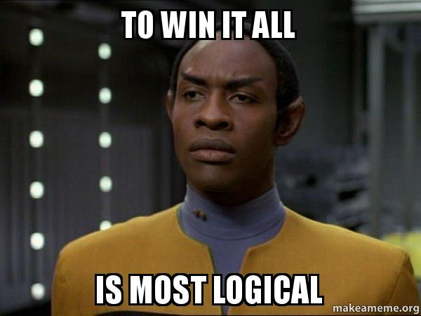 to win it to win it all is most logical skeptical vulcan make a meme