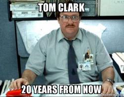 tom clark 20 tom clark 20 years from now make a meme