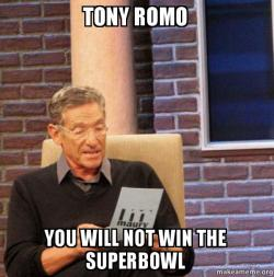 Tony Romo You Will Not Win The Superbowl Make A Meme