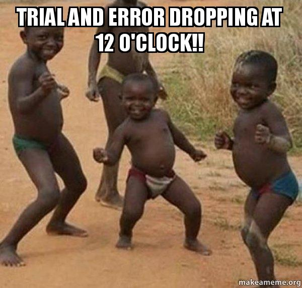 trial and error trial and error dropping at 12 o'clock!! dancing black kids