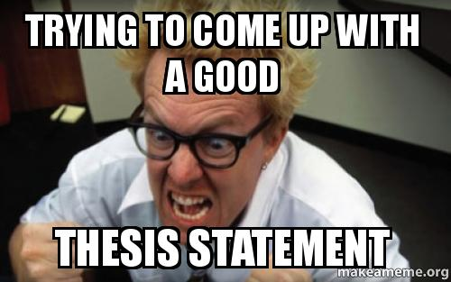 Coming up with a thesis idea