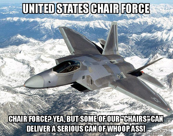 United States Chair Force Chair Force? Yea, but some of ...