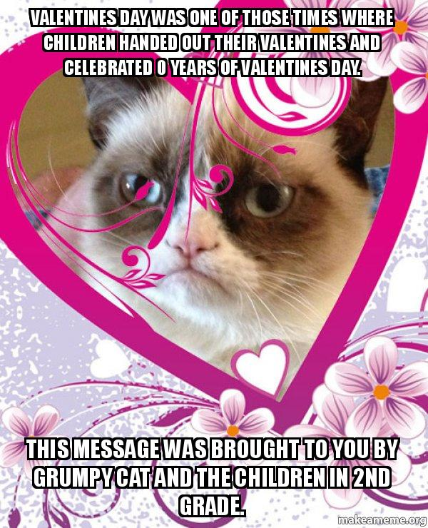 valentines day was valentines day was one of those times where children handed out,Valentines Day Meme For Children
