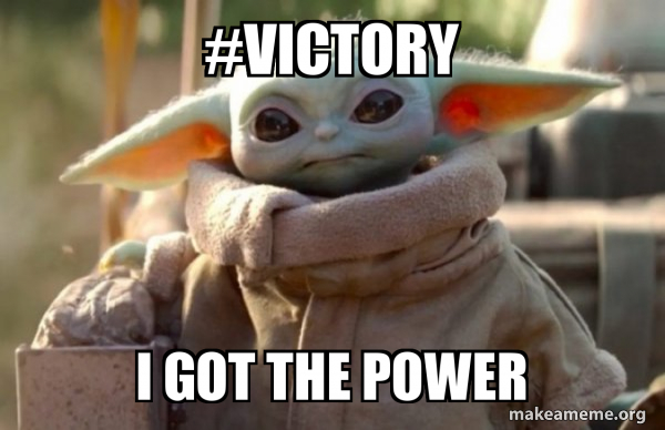 Victory I Got The Power Baby Yoda Looking At You Make A Meme