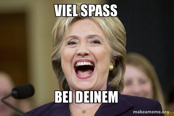 Viel Spass Bei Deinem Hillary Clinton Laughs Make A Meme