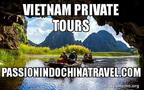 vietnam private tours passionindochinatravel com vietnam private