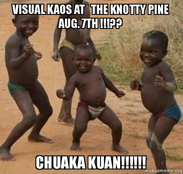 Visual Kaos At The Knotty Pine Aug 7th Chuaka Kuan