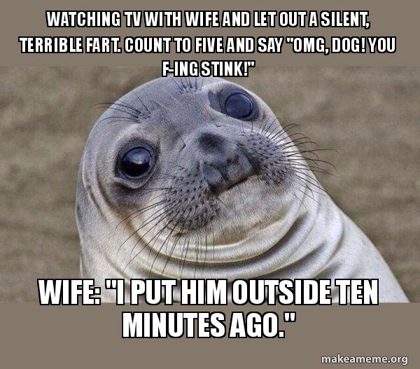 Watching Tv With Wife And Let Out A Silent Terrible Fart Count To