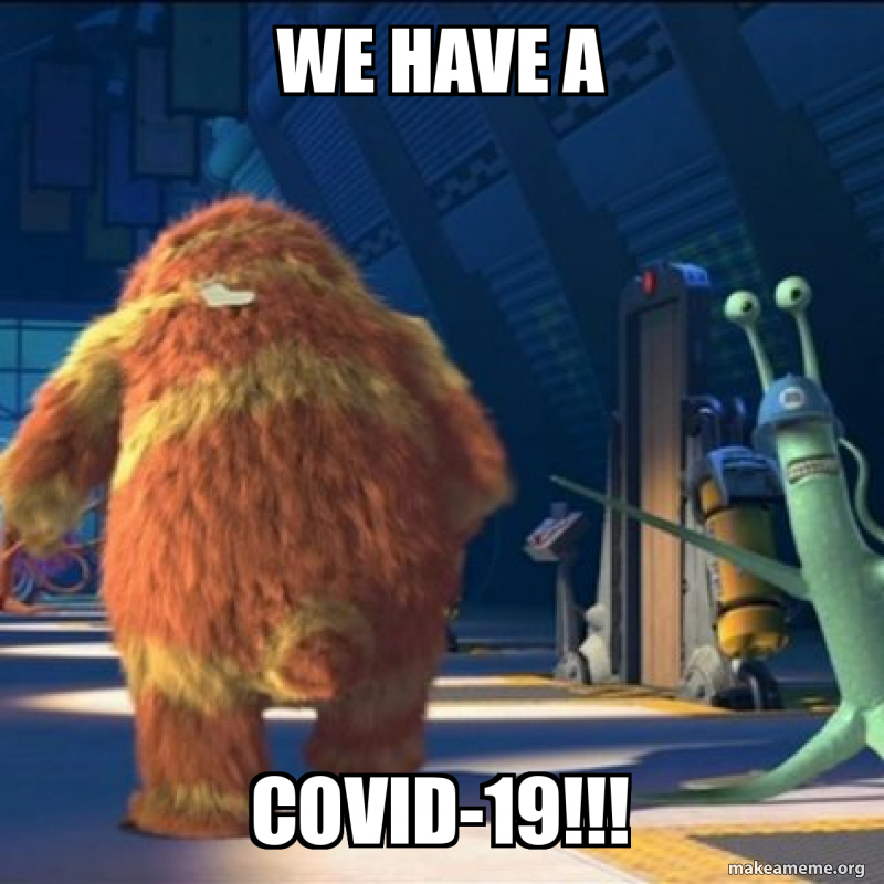 We Have A Covid 19 Covid19 2319 Monsters Inc By Drea Make A Meme
