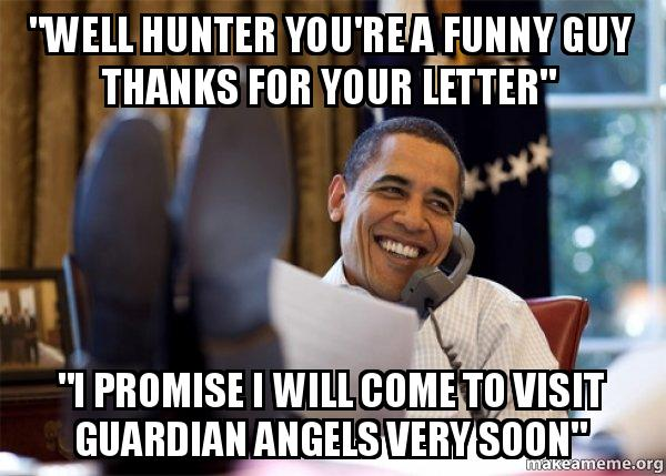 You Funny Guy Meme : Quot well hunter you re a funny guy thanks for your letter i