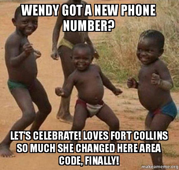 wendy got a wendy got a new phone number? let's celebrate! loves fort collins so