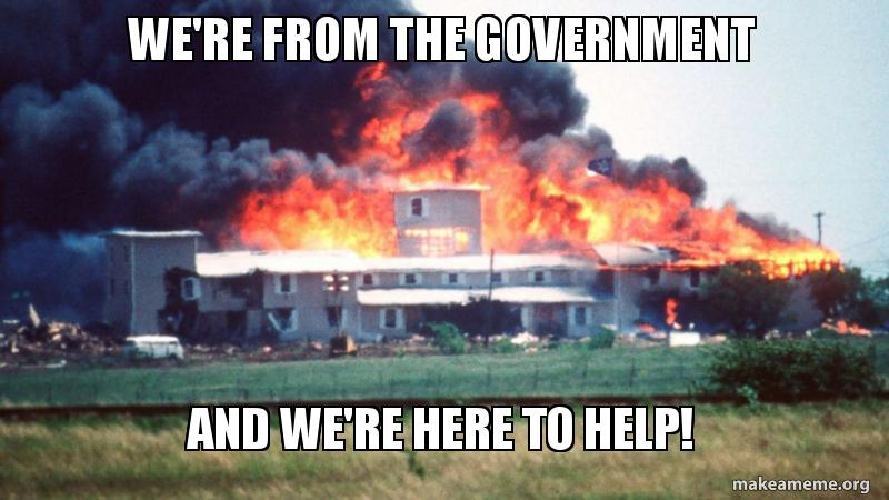 Were From Government And Were Here To >> We Re From The Government And We Re Here To Help Make A Meme