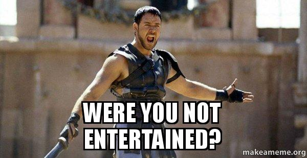 were you not wsx1l0 were you not entertained? gladiator (are you not entertained